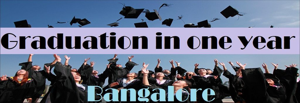 Graduation in one year bangalore
